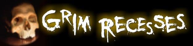 Grim Recesses