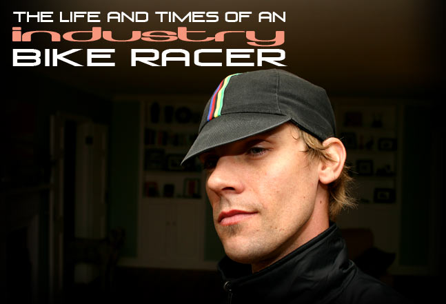 Life and Times of an Industry Bike Racer