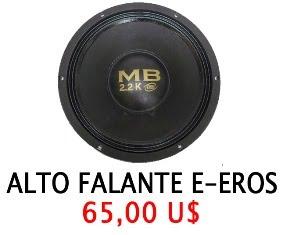 AUTO FALANTE E-EROS 2.2K