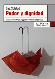 Pudor y dignidad - Dag Solstad