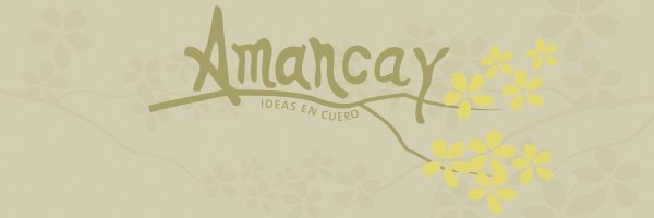 AMANCAY ::: IDEAS EN CUERO