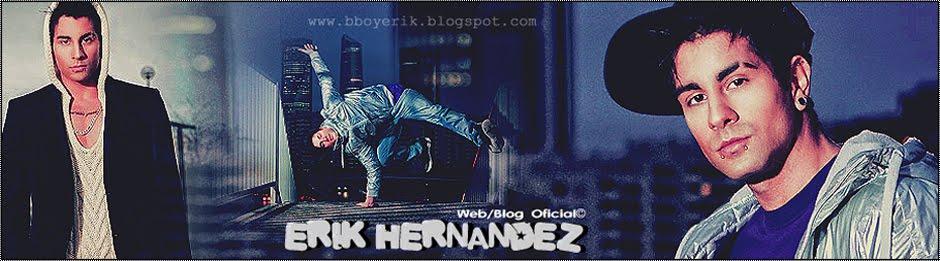 Bboy Erik Hernandez Martinez  Web/Blog Oficial