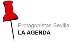 Protagonistas Sevilla - La Agenda