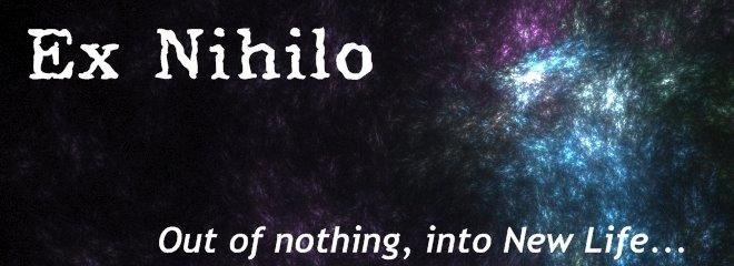 Ex Nihilo: A  New Creation in Christ