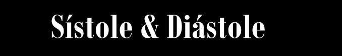 Sístole y Diástole