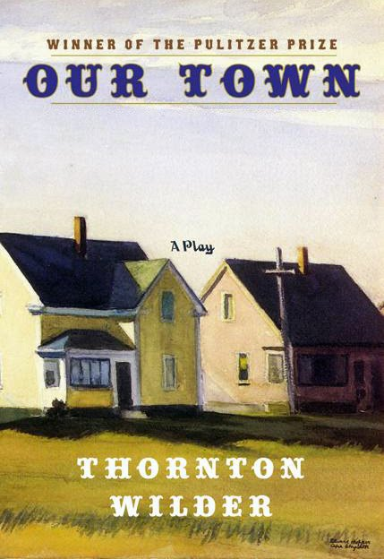 an assessment of the play our town by thornton wilder In 1938 he won the pulitzer prize for drama for his play our town, and he won the prize again in 1943 for his play the skin of our teeth thornton wilder.