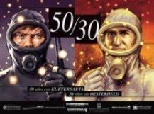 MUESTRA: 50/30 - 50 AÑOS CON EL ETERNAUTA, 30 AÑOS SIN OESTERHELD
