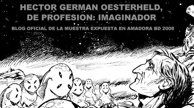 Hector Germán Oesterheld, de profesión: imaginador