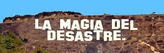 La magia del desastre