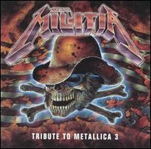 TRIBUTES OF METAL: Metal Militia - A Tribute To Metallica Vol.