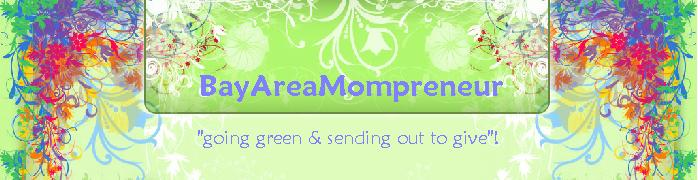 "Bay Area Mompreneur ""going green ...and sending out to give!"""
