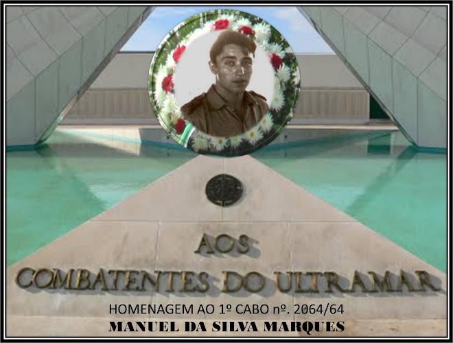 EM HOMENAGEM A MANUEL DA SILVA MARQUES - 1º CABO 2064/64