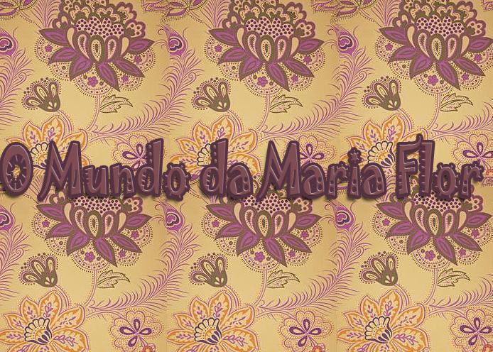 O Mundo da Maria Flor
