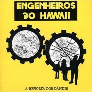 Engenheiros do Hawaii A Revolta dos Dândis