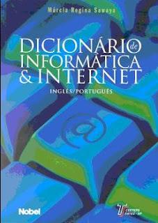 http://4.bp.blogspot.com/_K6vAZCh16Y4/SeB6e4V2udI/AAAAAAAAHjg/G4ct4XXAWTM/s320/Dicion%C3%A1rio+de+Inform%C3%A1tica+e+Internet.jpg