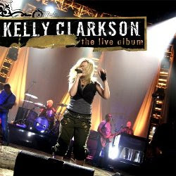 Kelly Clarkson - The Live Album
