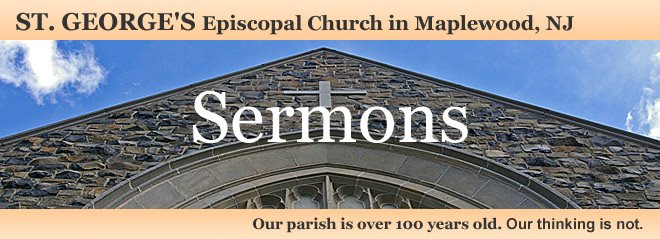 Sermons at St. George's Episcopal Church in Maplewood, NJ
