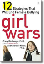 Girl Wars: 12 Strategies That Will End Female Bullying by Cheryl Dellasega and Charisse Nixon