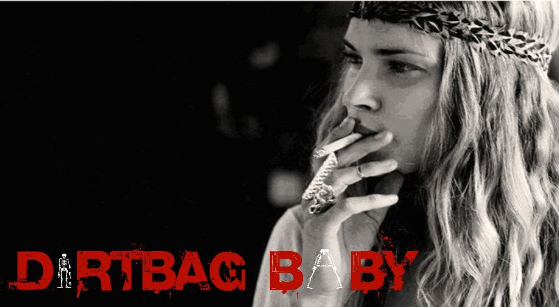Dirtbag Baby