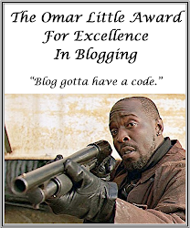 The Omar Little Award For Excellence In Blogging
