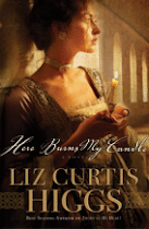 """Here Burns My Candle"" by Liz Curtis Higgs"