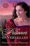 """A Prisoner of Versailles"" by Golden Keyes Parson"