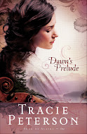 """Dawn's Prelude"" by Tracie Peterson"