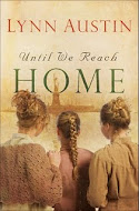 """Until We Reach Home"" by Lynn Austin"