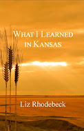 """What I Learned in Kansas"" by Liz Rhodebeck"