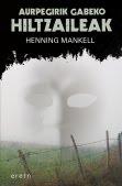 Aurpegirik gabeko hiltzaileak, Henning Mankell