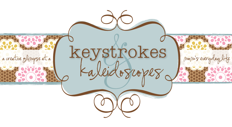 keystrokes &amp; kaleidoscopes