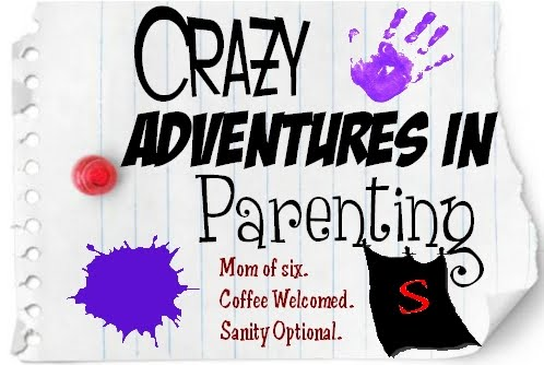 Crazy Adventures in Parenting