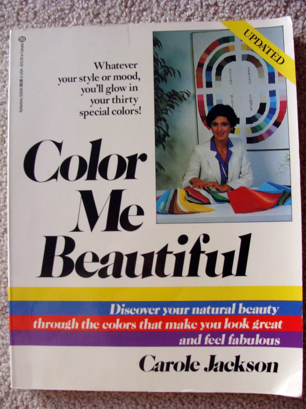 New colour me beautiful book 2016 - Color Me Beautiful By Carole Jackson 1984 I Ve Seen My Friends Talk About This Book And I Have Wanted To Learn About People S Seasons Including My