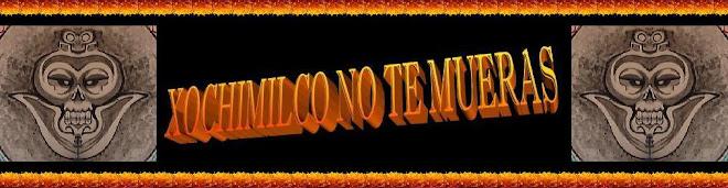 COLECTIVO XOCHIMILCO NO TE MUERAS