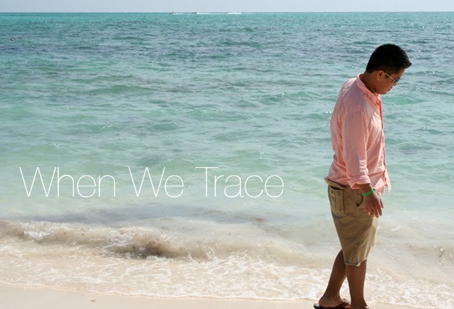 When We Trace