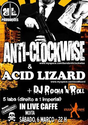 Anti-Clockwise + Acid Lizafd + Rocha'n'Roll [abre outra janela]