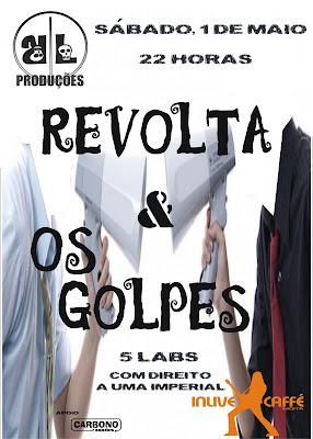 Revolta + Os Golpes - 1 Maio 2010 [abre noutra janela]