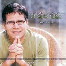 Jesus Adrian Romero - A sus pies 2002