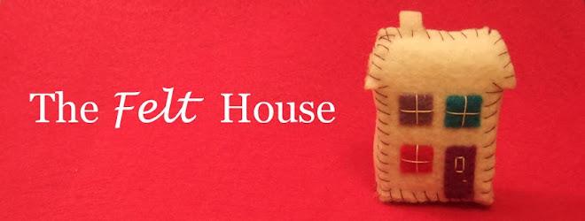 The Felt House