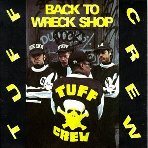 Tuff Crew - Back To Wreck Shop (1989)
