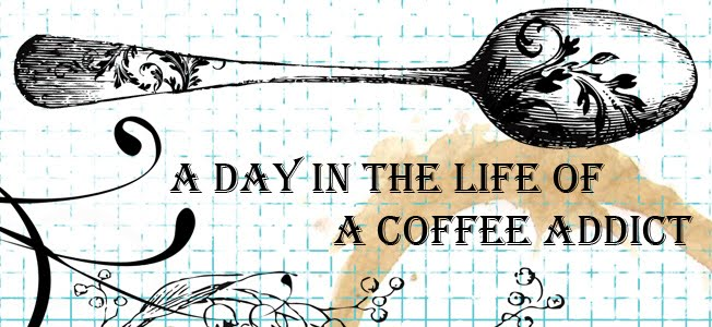 A Day In the Life of a Coffee Addict