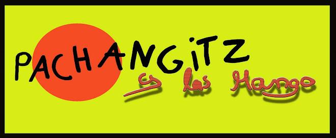 PACHANGITZ Y LAS MANGO