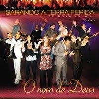 CD Ministério Sarando a Terra Ferida   O Novo de Deus | músicas