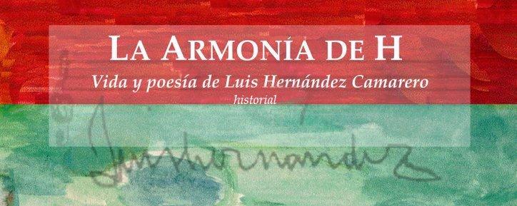 La armonia de H. Vida y poesía de Luis Hernández Camarero: historial