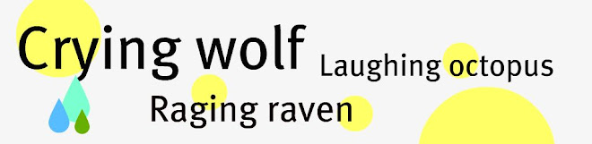 crying wolf,laughing octopus.raging raven