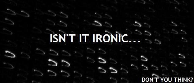 isn't it ironic ... don't you think?