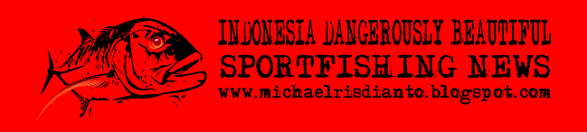 Indonesia Dangerously Sportfishing News