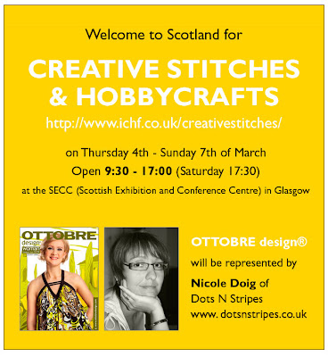 Welcome to Scotland for Creative Stitches and Hobbycrafts on Thursday 4th - Sunday 7th of March (open 9:30 - 17:00, Saturday 17:30) at the SECC (Scottish Exhibition and Conference Centre) in Glasgow. OTTOBRE design® will be represented by Nicole Doig of Dots N Stripes