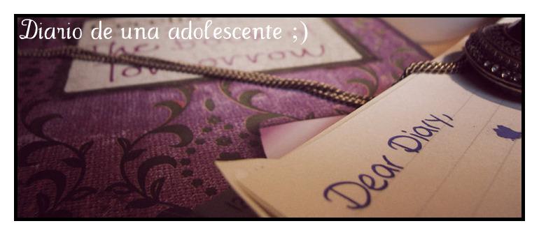 Diario de una adolescente ;)