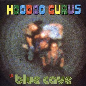 Hoodoo Gurus - In Blue Cave